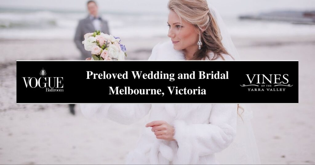 Preloved Wedding and Bridal Melbourne, Victoria- Boutique