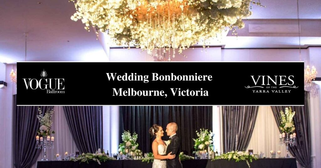 Wedding Bonbonniere Melbourne, Victoria- Boutique