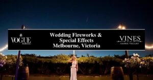 Wedding Fireworks & Special Effects Melbourne, Victoria- Boutique