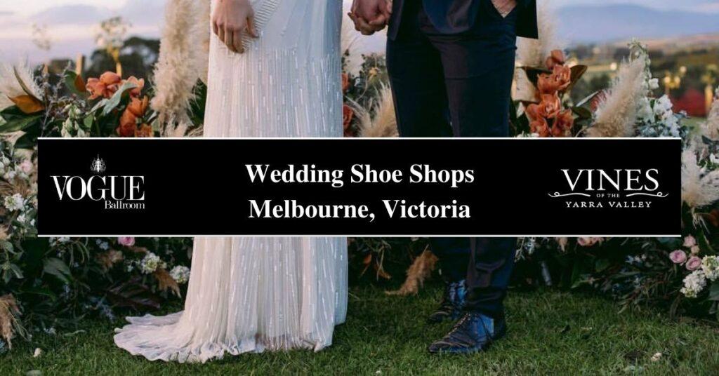 Wedding Shoe Shops Melbourne, Victoria- Boutique