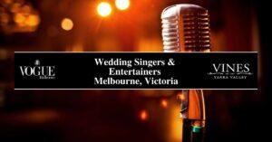 Wedding Singers & Entertainers Melbourne, Victoria- Boutique